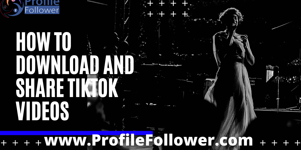 How to download and share tiktok videos