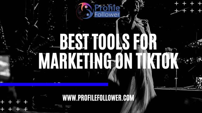 Best tools for marketing on tiktok